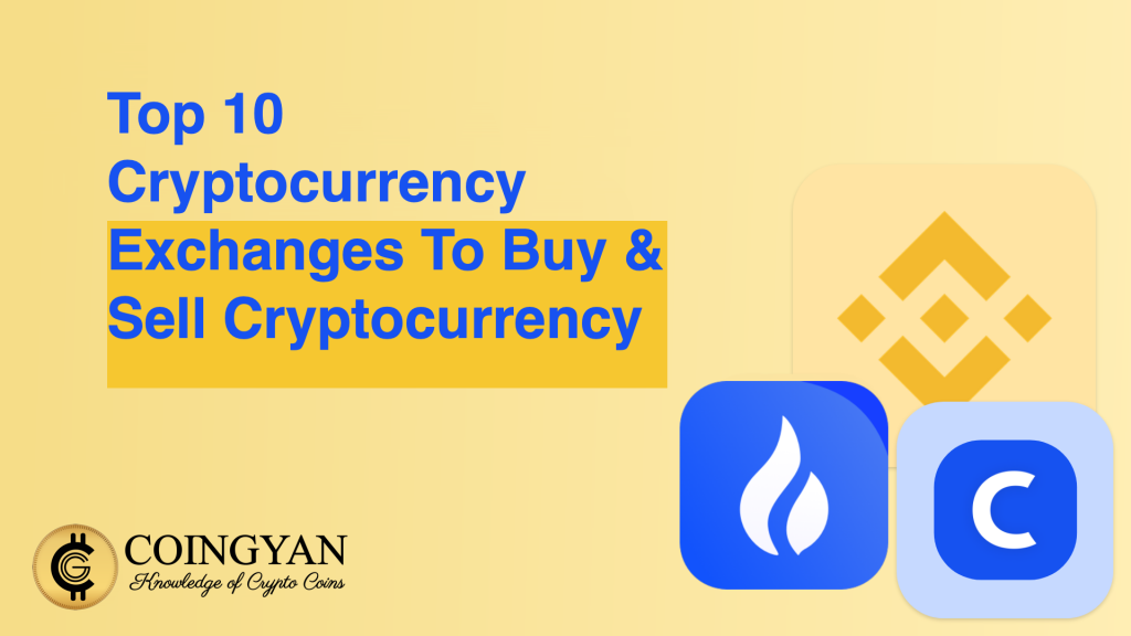 Top 10 Cryptocurrency Exchanges To Buy Sell Cryptocurrency - CoinGyan