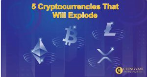 5 Cryptocurrencies That Will Explode in 2021 - CoinGyan