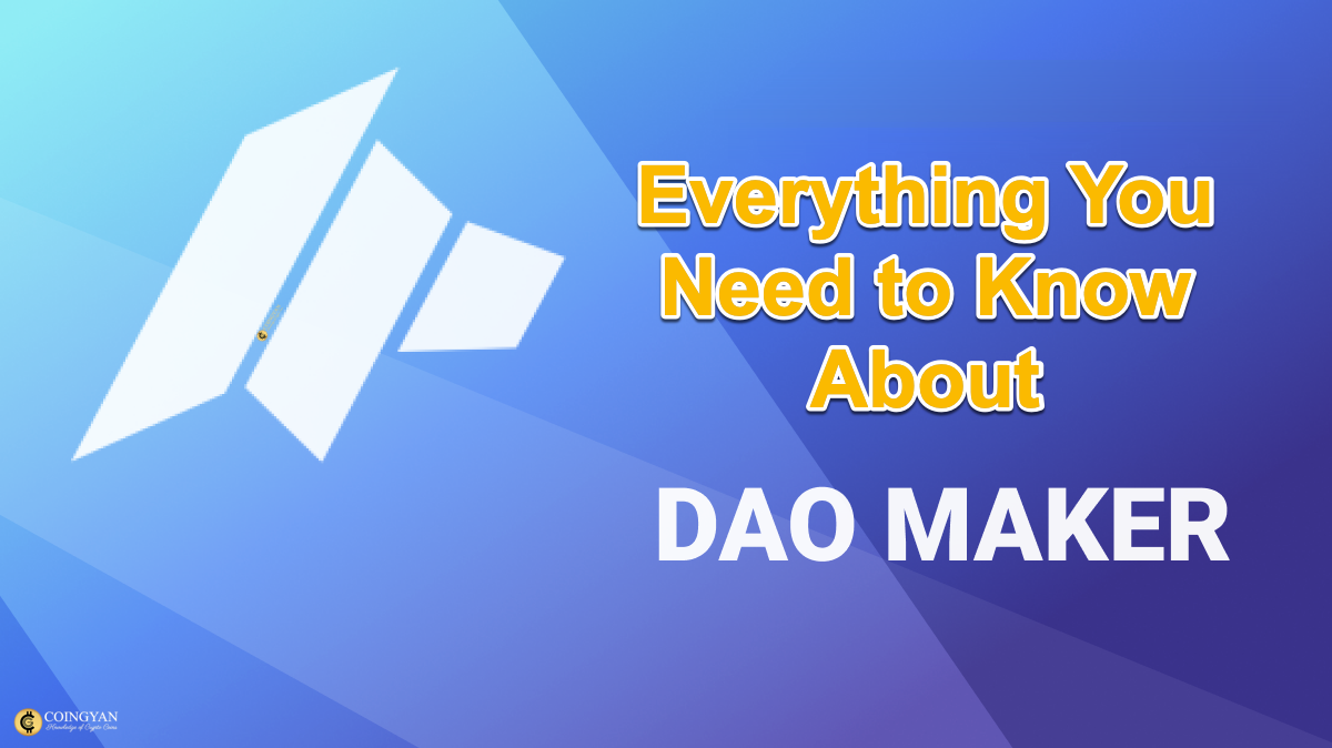 Everything You Need to Know About DAO Maker