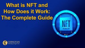 What is NFT and How Does it Work: The Complete Guide - CoinGyan