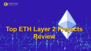 Top ETH Layer 2 Projects Review - CoinGyan
