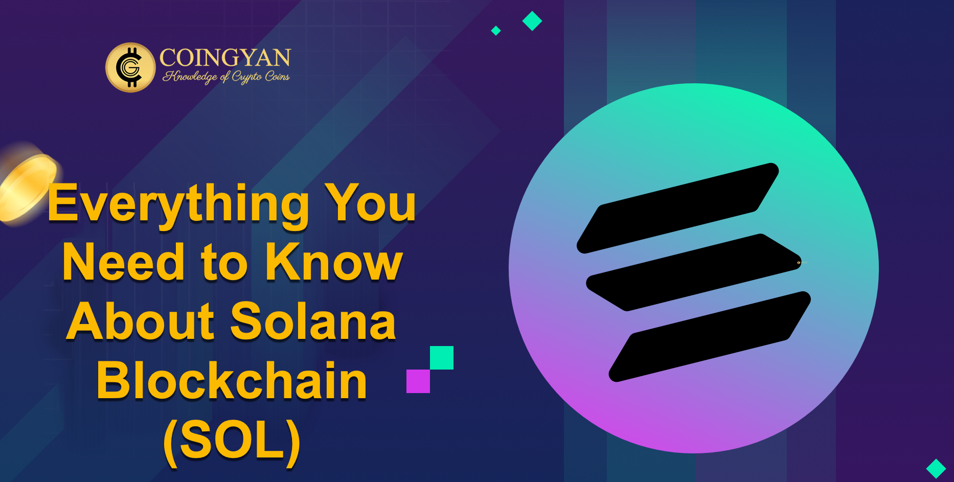 Everything You Need to Know About Solana Blockchain (SOL) - CoinGyan